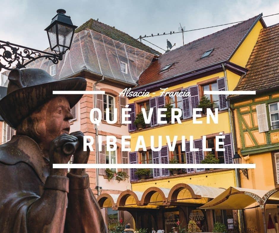 qué ver en Ribeauvillé , la ciudad de los juglares alsacianos - Los viajes de Margalliver